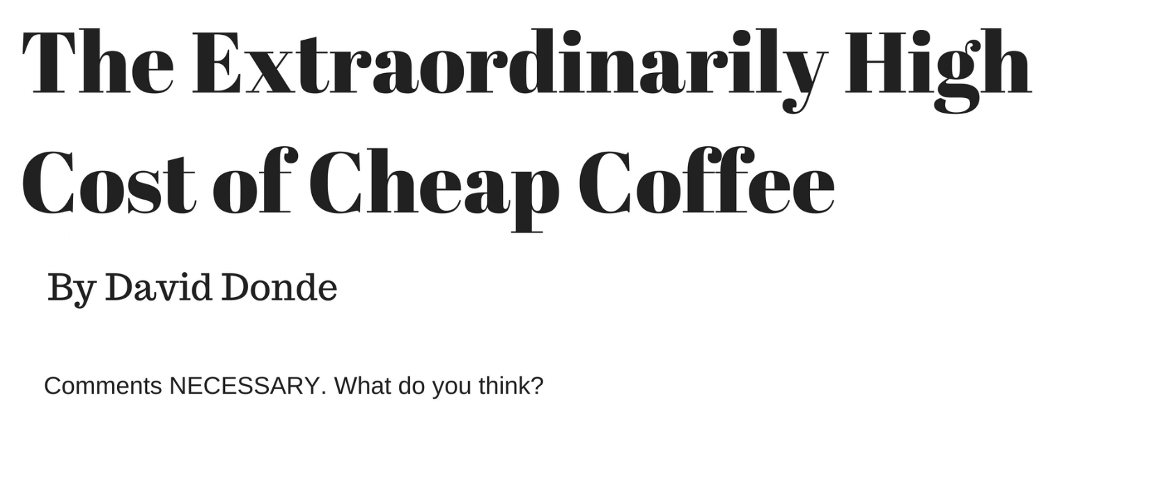 The Extraordinarily High Cost of Cheap Coffee