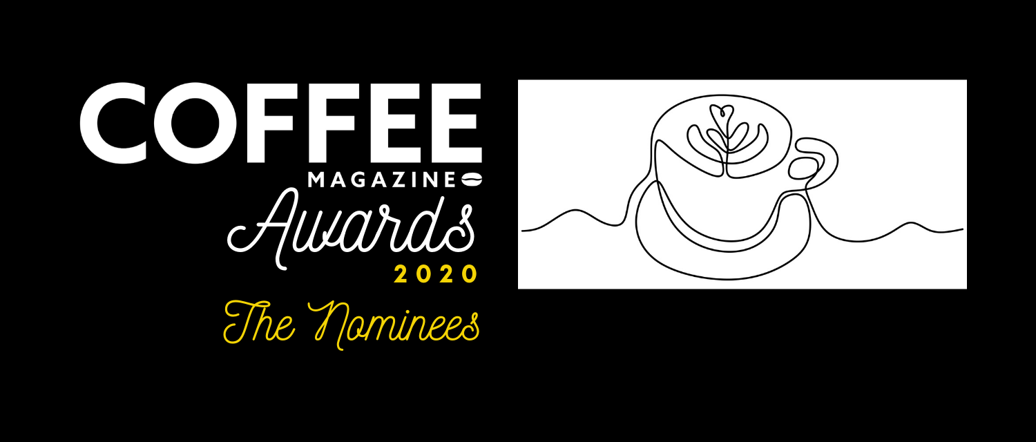 Coffee Magazine Awards 2020: The Nominees