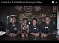 Episode One: Selati Barista Scholarship Initiative