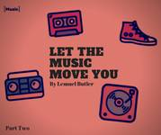 Let the Music Move You: Part Two
