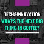 Tech&Innovation: The Next Big Thing